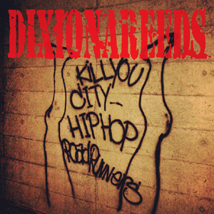 "DIXIONAREEDS ""KILLYOU CITY HIPHOP ROADRUNNERS"" (CD"